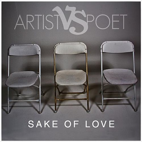 Sake of Love by Artist Vs Poet
