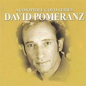Audiophile Gold Series: David Pomeranz by David Pomeranz
