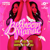 Bedroom Maniac Riddim by Various Artists