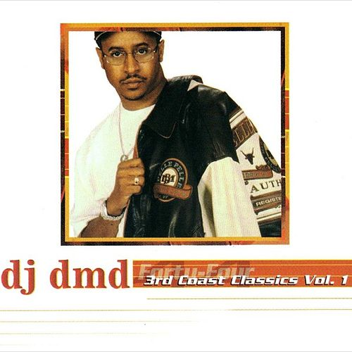 Forty Four: 3rd Coast Classics, Vol. 1 by DJ DMD