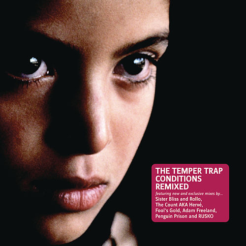 Conditions Remixed by The Temper Trap
