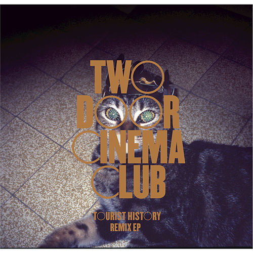 Tourist History Remix EP by Two Door Cinema Club