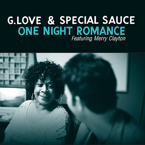 One Night Romance by G. Love & Special Sauce