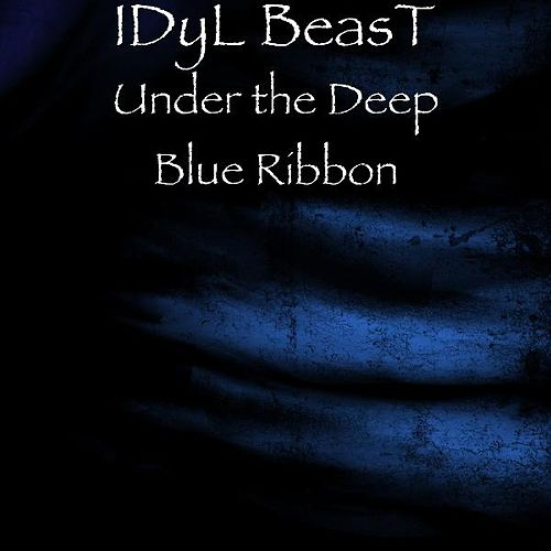 Under the Deep Blue Ribbon by IDyL BeasT