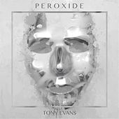 Peroxide by Tony Evans