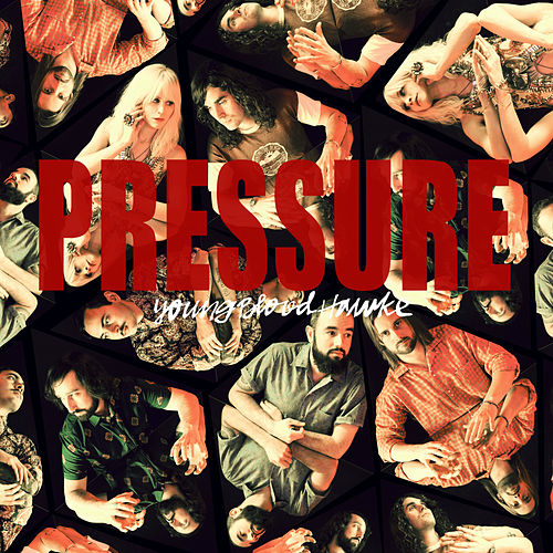 Pressure by Youngblood Hawke