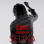 Selina (Re-Mix) by Eric Wainaina