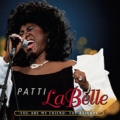 You Are My Friend: The Ballads by Patti LaBelle