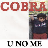 U No Me by Cobra