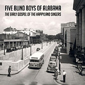 The Early Gospel of the Happyland Singers by The Five Blind Boys Of Alabama