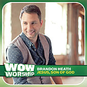 Jesus, Son of God by Brandon Heath