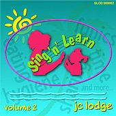 Sing 'n' learn, Vol. 2 by J.C. Lodge