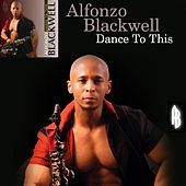 Dance to This by Alfonzo Blackwell