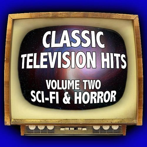 Classic Television Hits - Volume Two: Sci-Fi and Horror by Dominik Hauser
