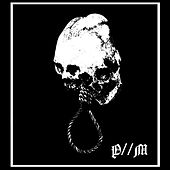 P / / M by Primitive Man
