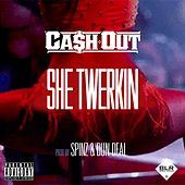 She Twerkin by Ca$h Out