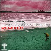 More Justified Beauty Remixes (feat. Johanna Pinkers) - Single by Matthew J Bentley