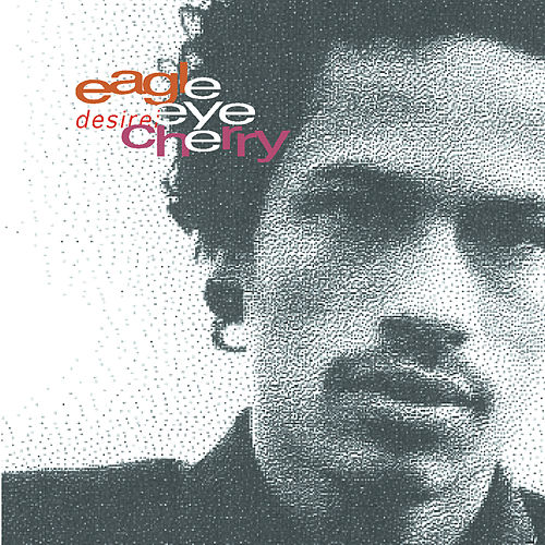 Desireless by Eagle-Eye Cherry