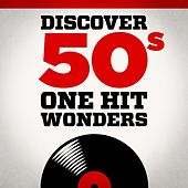 Discover 50s One Hit Wonders by Various Artists