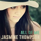 All of Me by Jasmine Thompson