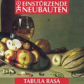 Tabula Rasa by Einsturzende Neubauten