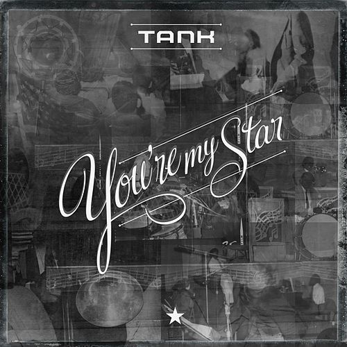 You're My Star by Tank