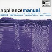 Manual [Bonus Track Version] by Appliance