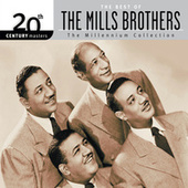 The Best Of The Mills Brothers 20th Century Masters The Millennium Collection by The Mills Brothers