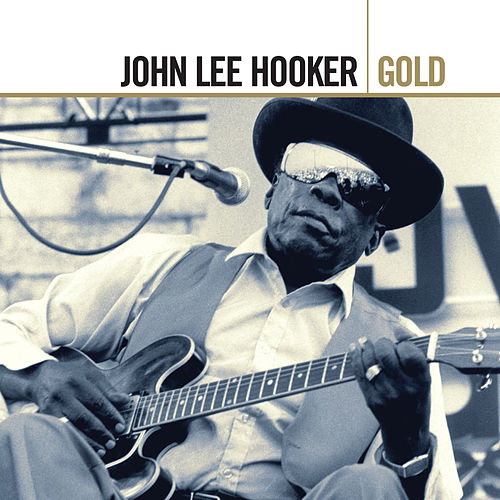 Gold by John Lee Hooker