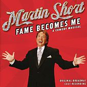 Martin Short: Fame Becomes Me by Martin Short