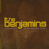 Chronicles Of The Garden State by The Benjamins