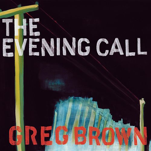 The Evening Call by Greg Brown