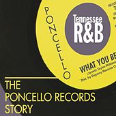The Poncello Records Story - Tennessee R&B by Various Artists