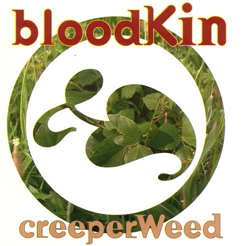 Creeperweed by Bloodkin