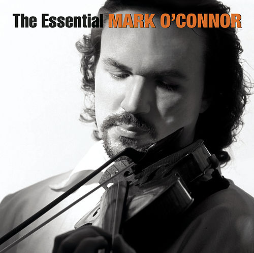 The Essential Mark O'Connor by Mark O'Connor