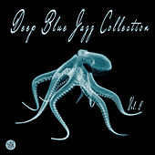 Deep Blue Jazz Collection, Vol. 8 by Various Artists