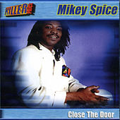 Close The Door by Mikey Spice