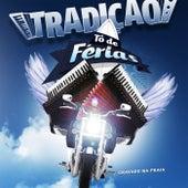 Tô de Férias (Ao Vivo) by Grupo Tradição