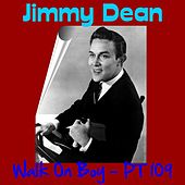 Walk on, Boy by Jimmy Dean