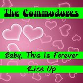 Baby, This Is Forever by The Commodores