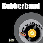Rubberband by Off the Record