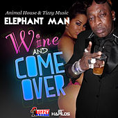 Whine and Come Over - Single by Elephant Man