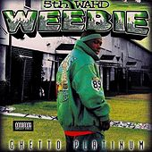 Ghetto Platinum by 5th Ward Weebie