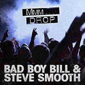 Mmm Drop by Bad Boy Bill