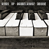 Kings of Barrelhouse Boogie by Various Artists