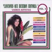 Canciones Que Hicieron Historia, Vol. 3 by Various Artists