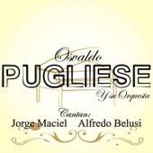 Osvaldo Pugliese y Su Orquesta by Osvaldo Pugliese