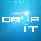 Drop It (feat. Sage the Gemini) by Wonder Broz