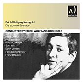 Korngold: Die stumme Serenade (Recorded 1951) by Various Artists