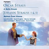 O. Straus: A Waltz Dream; J. Strauss I & II: Waltzes from Vienna by Various Artists
